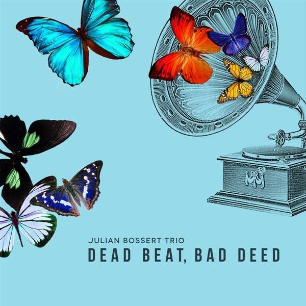 Julian Bossert Trio Dead Beat, Bad Deed FLOAT Music Henning Gailing Dominik Raab LOFT Cologne Köln recorded Christian Heck