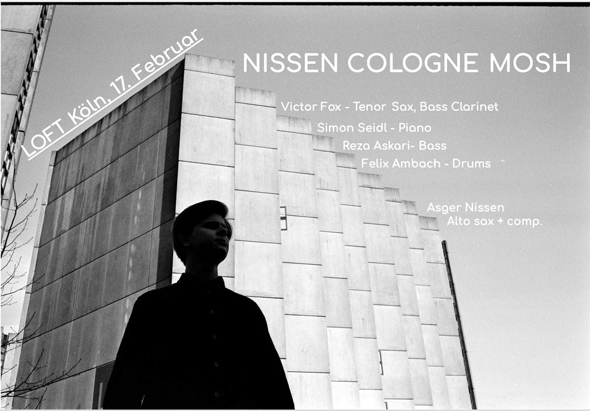 Asger Nissen Victor Fox - Simon Seidl - Reza Askari - Felix Ambach LOFT Cologne Köln