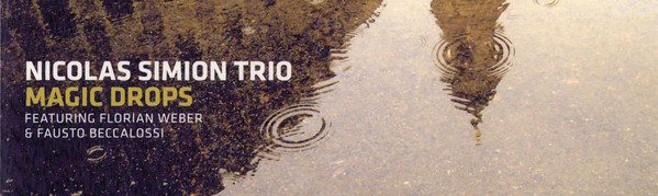 Nicolas Simion Trio Florian Weber Fausto Beccalossi ‎– Magic Drops LOFT Köln Cologne Recorded Christian Heck