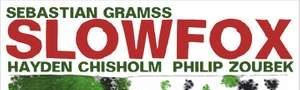 Slowfox, The Wood, Jazzwerkstatt – jw 152, Hayden Chisholm, Sebastian Gramss, Philip Zoubek, LOFT, Köln, Cologne, recorded, aufgenommen, Christian Heck, Hannes Plattmeier
