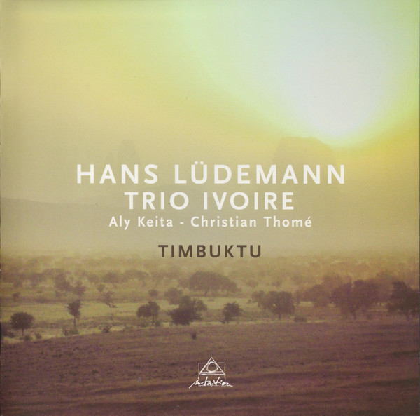 Trio Ivoire, Timbuktu, Intuition Records ‎71310, Aly Keita, Christian Thomé, Hans Lüdemann, Christian Heck, recorded, aufgenommen, LOFT, Cologne, Köln