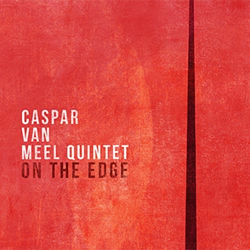 Caspar Van Meel Quintet, On The Edge, Float Music FL027, Denis Gäbel, Zobias Wember, Roman Babik, Caspar Van Meel, Niklas Walter, recorded, aufgenommen, LOFT, Cologne, Köln, Christian Heck