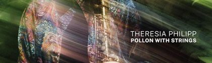 Theresia Philipp, Pollon with Strings, Float Music FL028, Theresia Philipp, Thomas Sauerborn, David Helm, Axel Lindner, Radek Stawarz, Elisabeth Coudoux, LOFT, Cologne, recorded, aufgenommen, Christian Heck