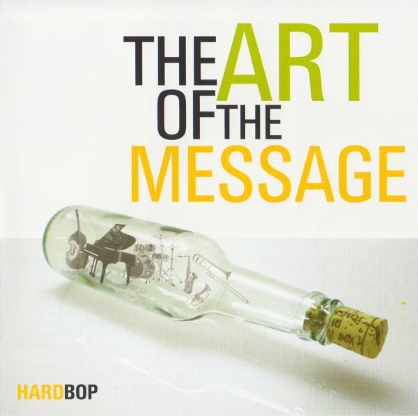 The Art Of The Message, HardBop, Konnex Records , KCD 5230, Bernd Hartnagel, René Klement, Peter Protschka, Alexander Schimmeroth, Fedor Ruskuc, René Marx, LOFT, cologne, Köln, aufgenommen, recorded, Christian Heck